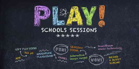 schools sessions, play sessions