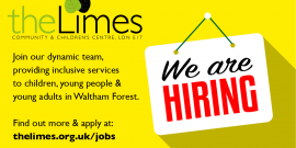 We are hiring. Join our team at The Limes E17